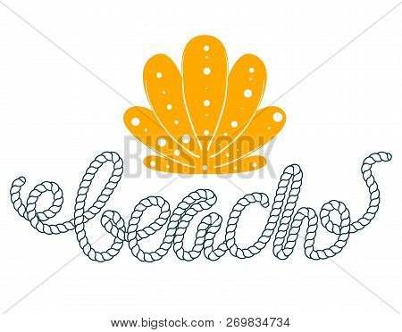 Sea Seashell Simple Styling Print. Two Color. Quote Lettering With Sea Rope. Print For Kids T-shirt