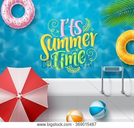 It's Summer Time Vector Banner Design. Summer Time Text In Swimming Pool Top View Background With Su