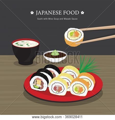 Set Of Traditional Japanese Food, Sushi Roll With Miso Soup And Wasabi Sauce. Cartoon Vector Illustr