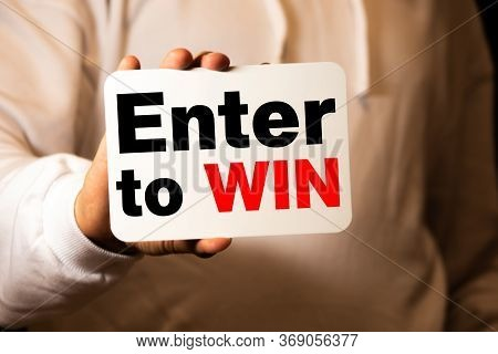 Word Writing Text Enter To Win. Business Concept For Exchanging Something Value For Prize Chance Win
