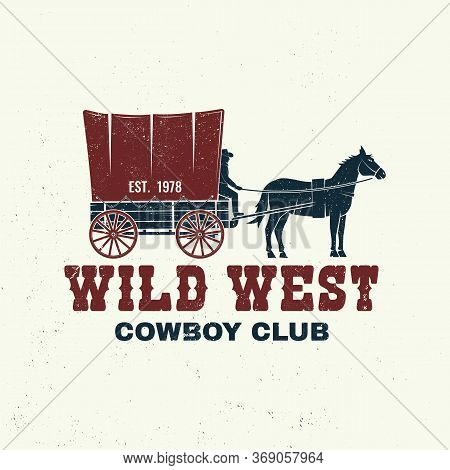 Cowboy Club Badge, T-shirt. Wild West. Vector Illustration. Concept For Shirt, Logo, Print, Stamp, T