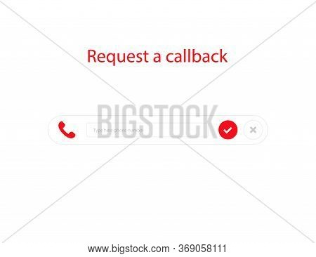 Callback Form. Call Us Back. Request A Phone Call. Phone Icon With Mobile Phone Number Field. Mockup