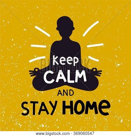 Calm Stay Home. Emblem Citizen In Relaxed Yoga Pose Does Meditative Breath In Concept Safety Home, S