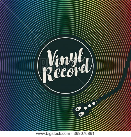 Vector Music Banner With Rainbow Vinyl Record, Record Player And Calligraphic Inscription. Suitable