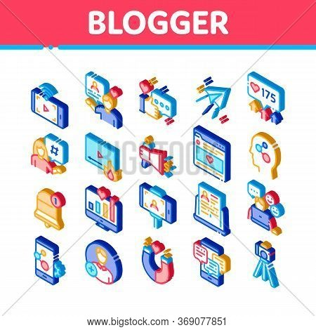 Blogger Internet Social Channel Icons Set Vector. Isometric Blogger Web Site And Likes, Photo Camera