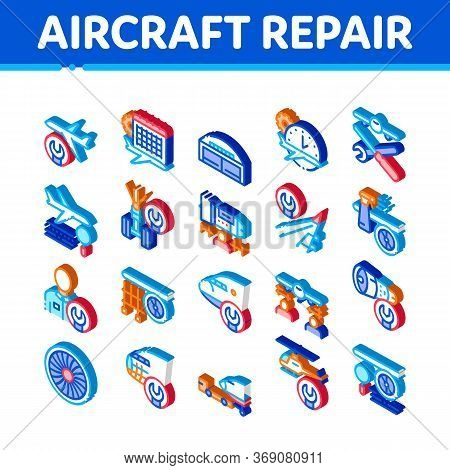 Aircraft Repair Tool Icons Set Vector. Isometric Aircraft Engine And Chassis, Helicopter And Airplan
