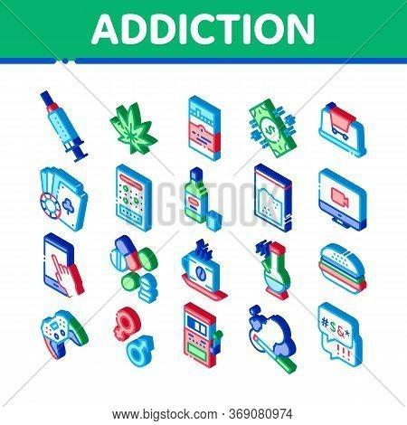 Addiction Bad Habits Icons Set Vector. Isometric Alcohol And Drug, Shopping And Gambling, Hemp, Smok