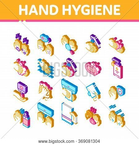 Hand Healthy Hygiene Icons Set Vector. Isometric Hand Protection, Washing With Anti Bacterial Soap A