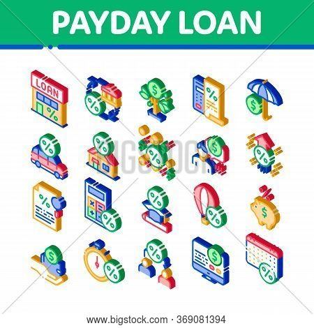 Payday Loan Elements Icons Set Vector. Isometric Payday Money For Credit Of Car Or House, Education