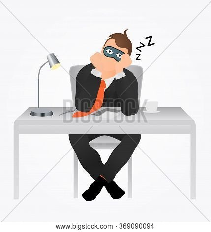 Tired Vector Overworked Businessman. Lazy Worker Sleeping In The Workplace In A Sleep Mask. Bad Mana