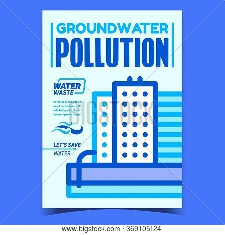 Groundwater Pollution Promotional Poster Vector. Industrial Factory Plant With Toxic Emissions Water