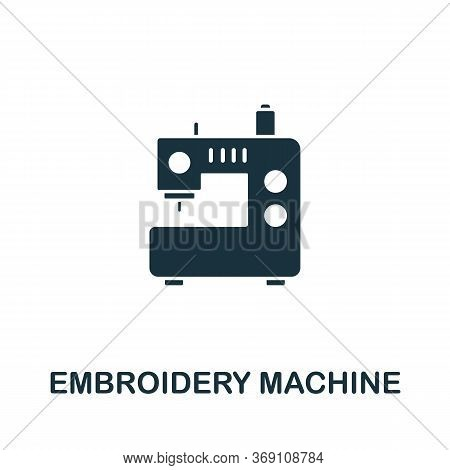 Embroidery Machine Icon. Simple Illustration From Sewing Equipment Collection. Creative Embroidery M