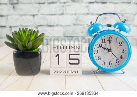 September 15 On The Wooden Calendar.the Fifteenth Day Of The Autumn Month, A Calendar For The Workpl