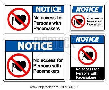 Notice No Access For Persons With Pacemaker Symbol Sign On White Background