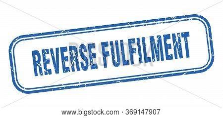 Reverse Fulfilment Stamp. Reverse Fulfilment Square Grunge Blue Sign