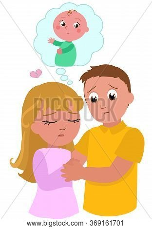 Young Woman And Man With Fertility Problems Dreaming Of A Baby, Vector Illustration