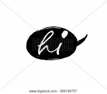 Hi Hand Drawn Modern Calligraphy Word. Quote Speech Bubble. Vector Black Lettering Isolated On White