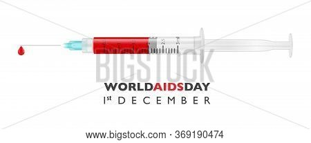 World Aids Day. Banner, Placard. Donate Blood Concept With 3d Realistic Vector Syringe Isolated On W