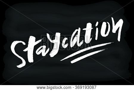Staycation Vector Illustration For Card, Ad, Logo, Background. Vacation At Home Template. Holiday Ca