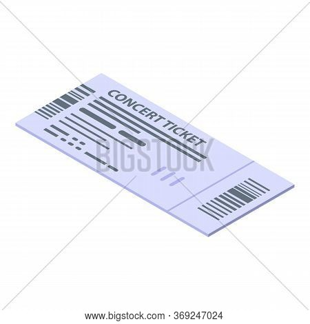Concert Ticket Icon. Isometric Of Concert Ticket Vector Icon For Web Design Isolated On White Backgr