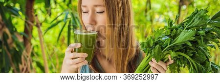 Young Woman Drinks Celery Juice, Healthy Drink, Bunch Of Celery On A Wooden Background Banner, Long