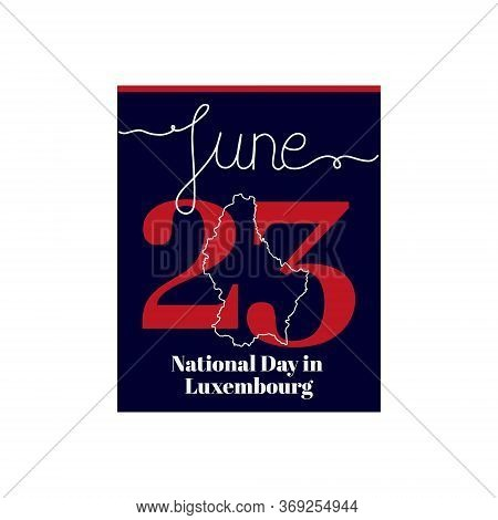 Calendar Sheet, Vector Illustration On The Theme Of National Day In Luxembourg On June 23. Decorated