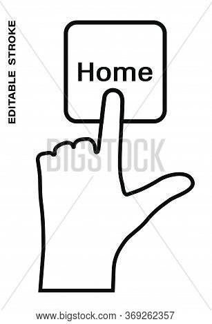Icon Editable Stroke, Human Hand Presses The Keyboard Button Home With The Index Finger. Getting Hel