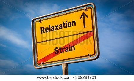 Street Sign The Direction Way To Relaxation Versus Strain