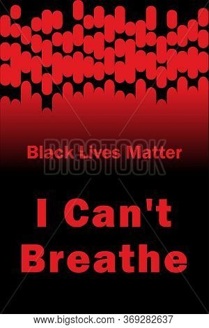 I Can't Breathe Slogan Is Relevant After The Killing Of An African American By A Policeman In The Un