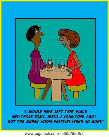 Color Cartoon Of Two African-american Women Talking And One Is Saying She Would Have Resigned From H