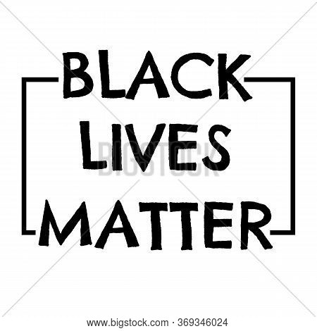 Black Lives Matter Poster To Stop Racism, To Support Society Protest Demonstration Againg Police Law
