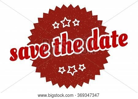 Save The Date Sign. Save The Date Round Vintage Retro Label. Save The Date