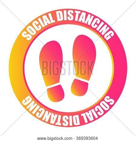 Footprint Sign With Text Social Distancing. Protection From Covid-19. Social Distancing For Print Fl