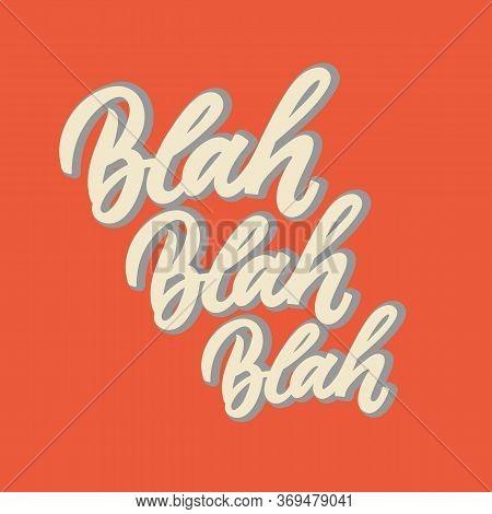Blah Blah Blah Hand Drawn Lettering Phrase. White Letters On Red Background. Motivational Qoute For