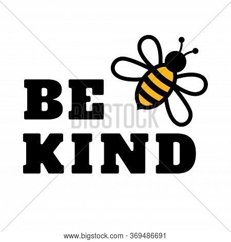 Be Kind. Bee. Text Or Phrase. Lettering For Greeting Cards, Prints Or Designs