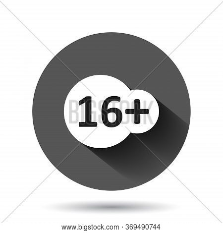 Sixteen Plus Icon In Flat Style. 16 Plus Vector Illustration On Black Round Background With Long Sha