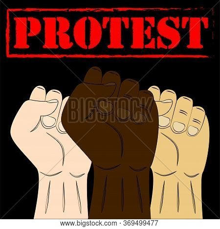 Multiracial Fists Hands Up. Raised Hands With Clenched Fist. Concept Of Protest, Revolution, Fight,