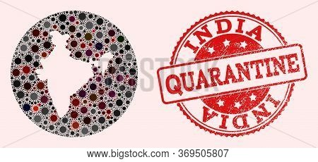 Vector Map Of India Collage Of Covid-2019 Virus And Red Grunge Quarantine Seal. Infection Cells Atta