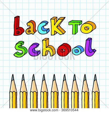 Hand Drawn Vector Doodle Cartoon Back To School Multicolor Words And Graphite Pencils Row Over Chequ