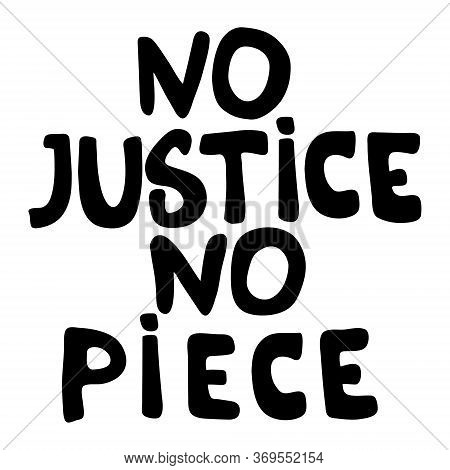 No Justice, No Peace Poster With Lettering.