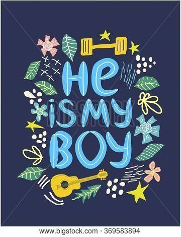 Lgbt Quote He Is My Boy, Concept, Print, Postcard, Banner In A Beautiful Thematic Frame Of Hearts, G