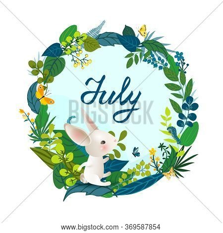 Monthly Calendar Page With Hand Drawn Lettering July And Cute Rabbit. Summer Round Card Or Backgroun