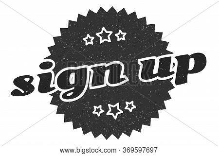 Sign Up Sign. Sign Up Round Vintage Retro Label. Sign Up