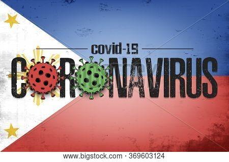 Flag Of Philippines With Coronavirus Covid-19. Virus Cells Coronavirus Bacteriums Against Background