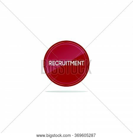Writing Recruitment In A Red Circle. There Is A Circular Glass In Front Of The Recruitment Article.
