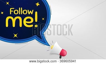 Follow Me Symbol. Megaphone Banner With Speech Bubble. Special Offer Sign. Super Offer. Loudspeaker