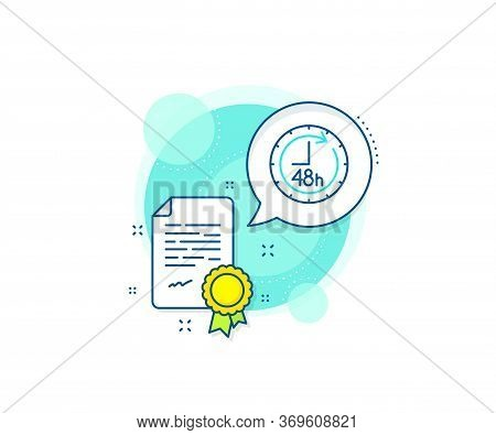 Delivery Service Sign. Certification Complex Icon. 48 Hours Line Icon. Certificate Or Diploma Docume