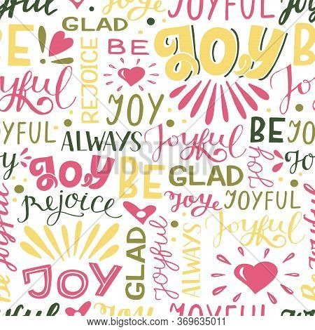Seamless Pattern With Hand Lettering Words Joy, Joyful, Glad, Rejoice.