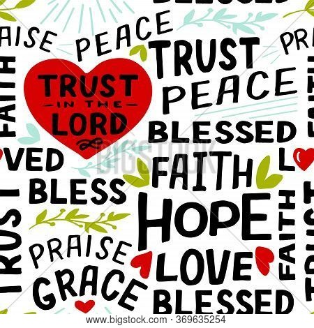 Seamless Christian Pattern With Hand Lettering Words Trust In The Lord, Hope, Love, Faith, Blessed A