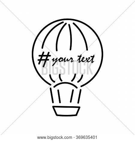 Balloon, Aircraft , Hashtag Sign. Hand Drawn. Vector